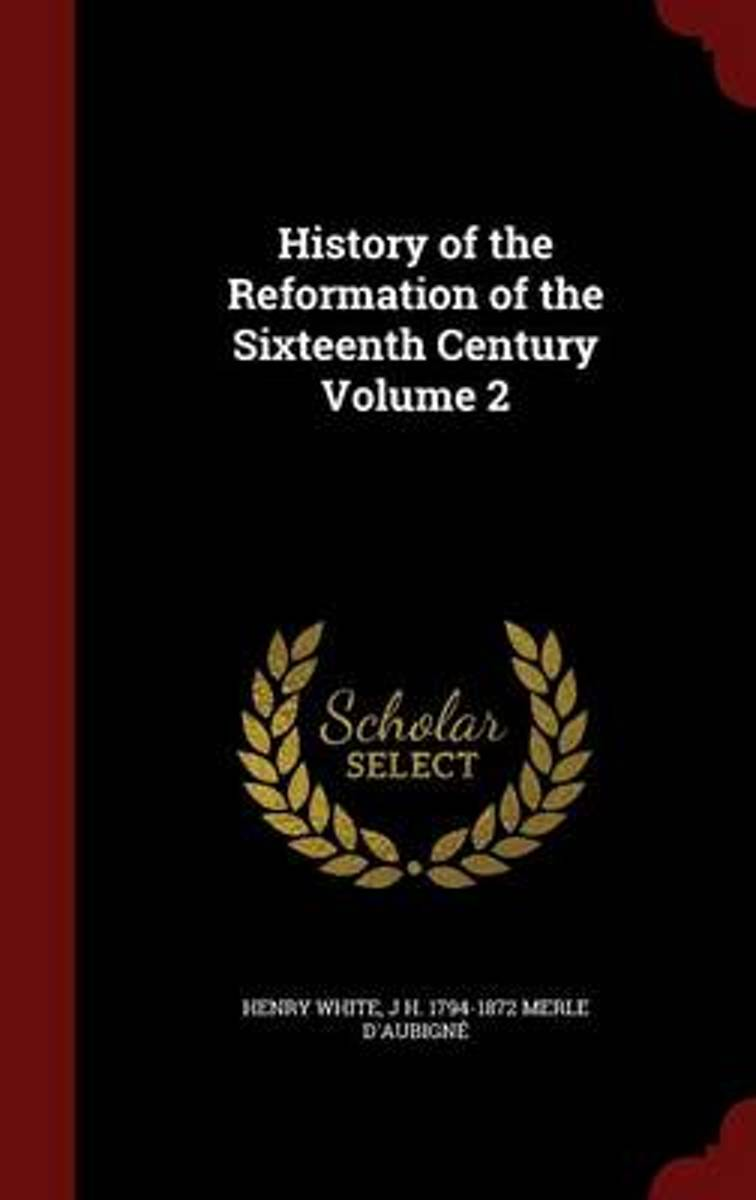 History of the Reformation of the Sixteenth Century Volume 2