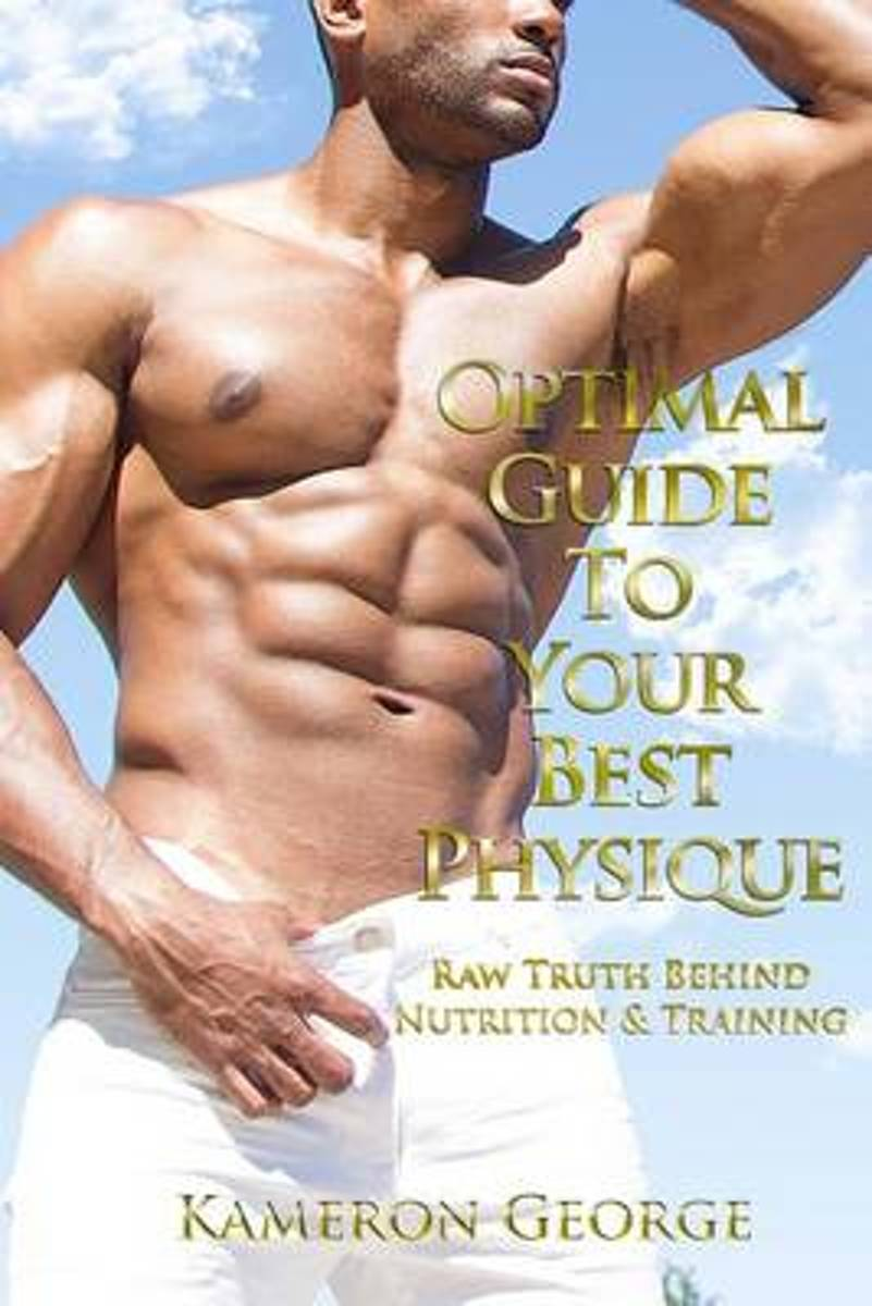 Optimal Guide to Your Best Physique