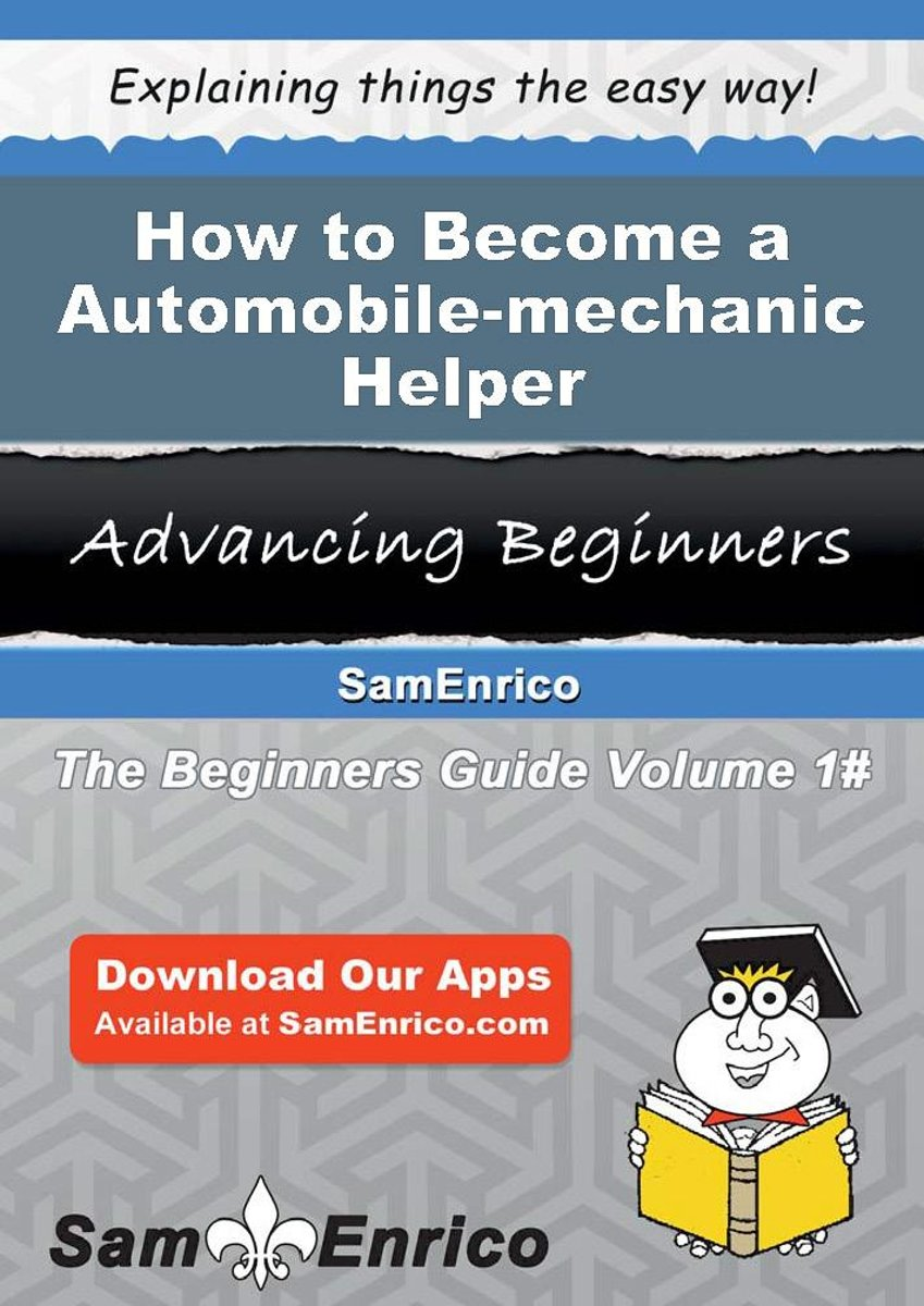 How to Become a Automobile-mechanic Helper