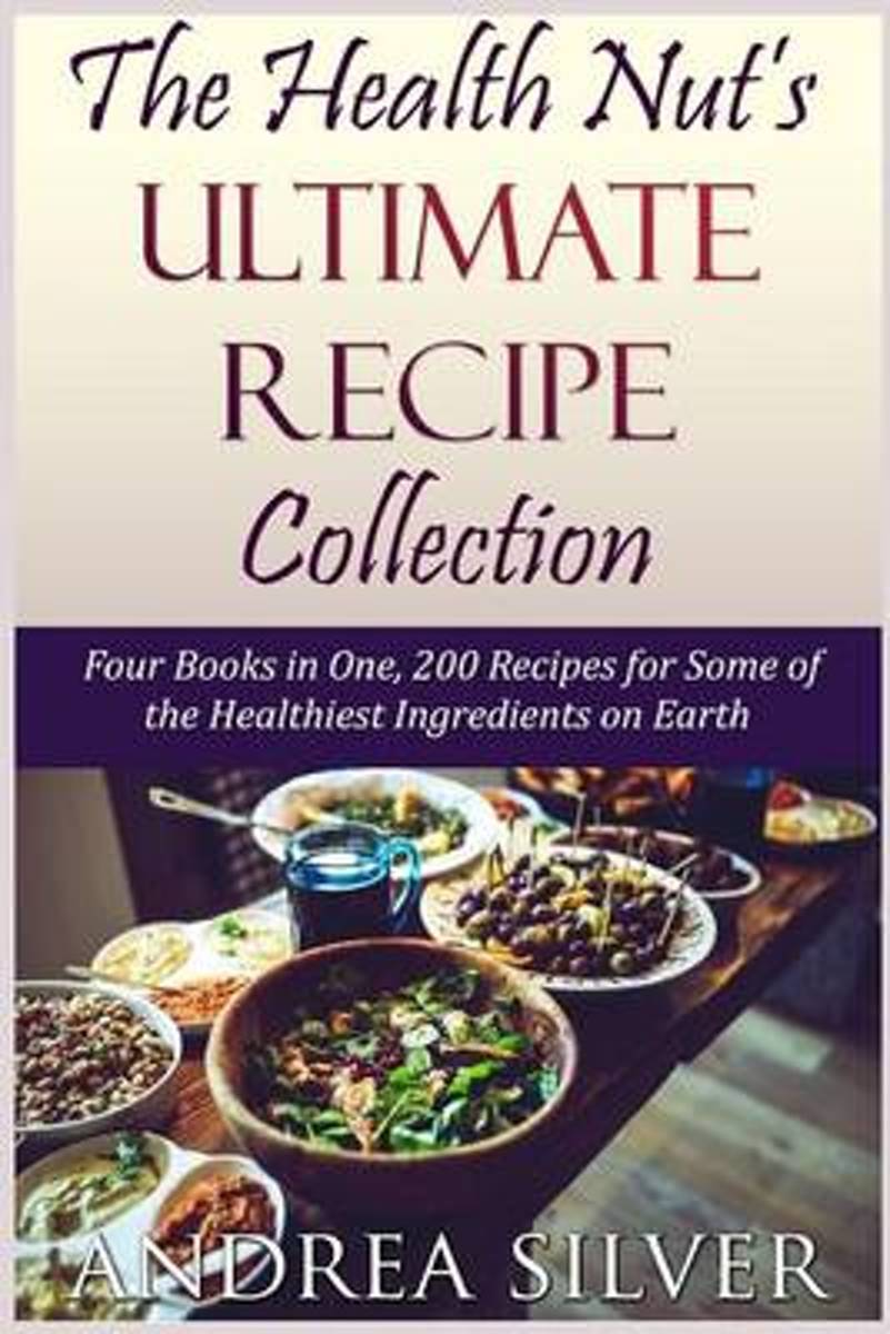The Health Nut's Ultimate Recipe Collection