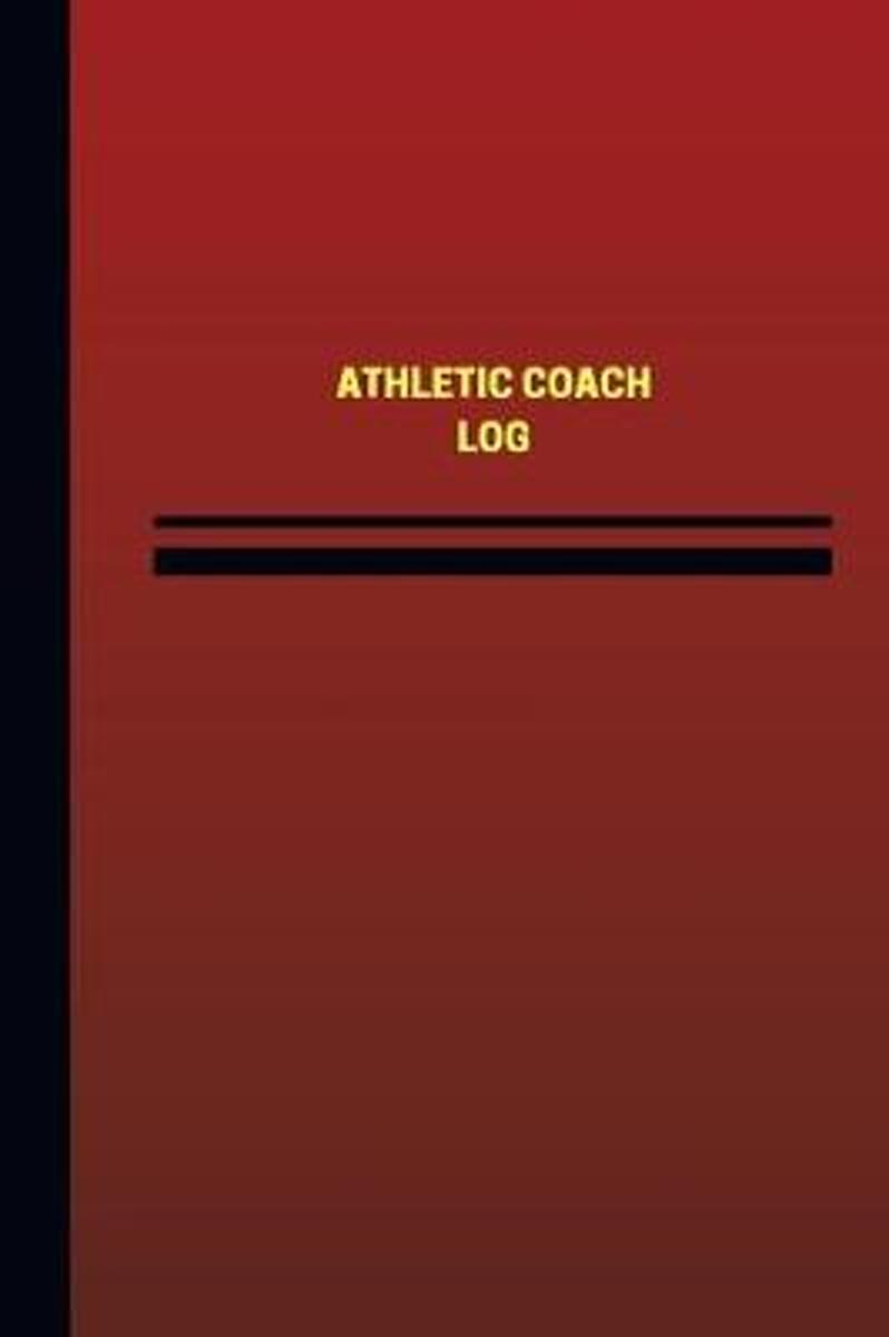 Athletic Coach Log (Logbook, Journal - 124 Pages, 6 X 9 Inches)