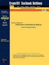 Outlines & Highlights For Introduction To Business By Madura, Isbn