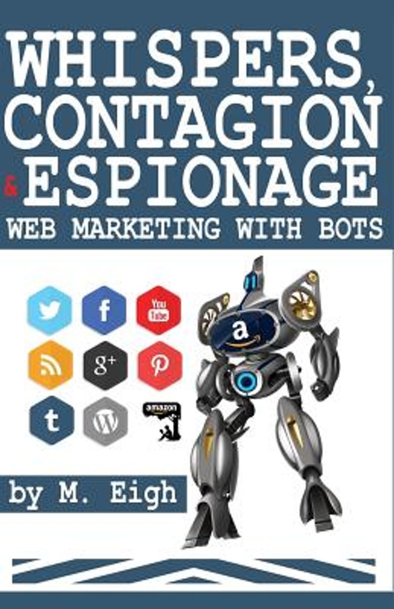 Whispers, Contagion and Espionage