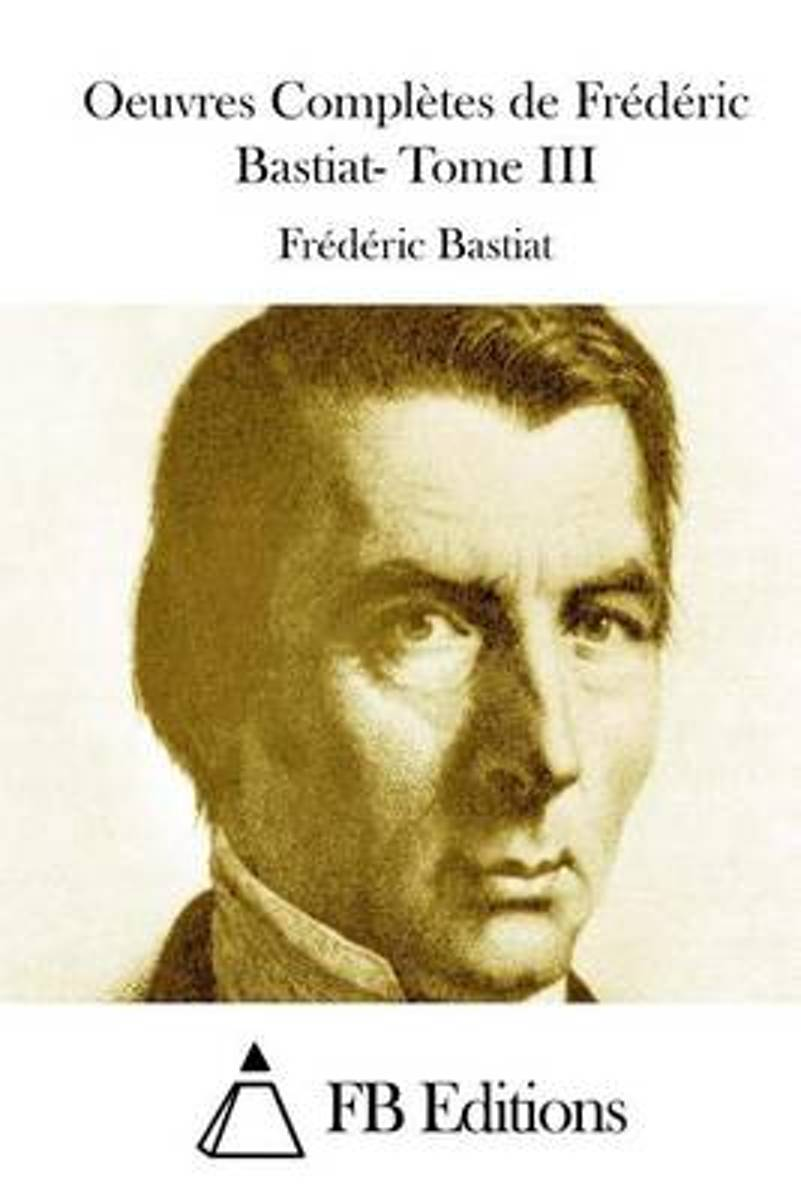 Oeuvres Compl�tes de Fr�d�ric Bastiat- Tome III