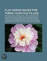Flat Horse Races For Three-Year-Old Fillies: Kentucky Oaks, Epsom Oaks, 1,000 Guineas Stakes, Black-Eyed Susan Stakes, Prix De Diane
