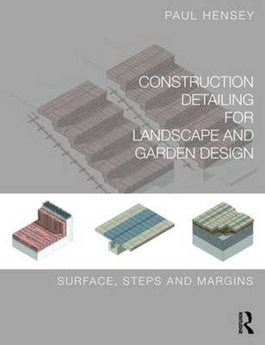 Construction Detailing for Landscape and Garden Design