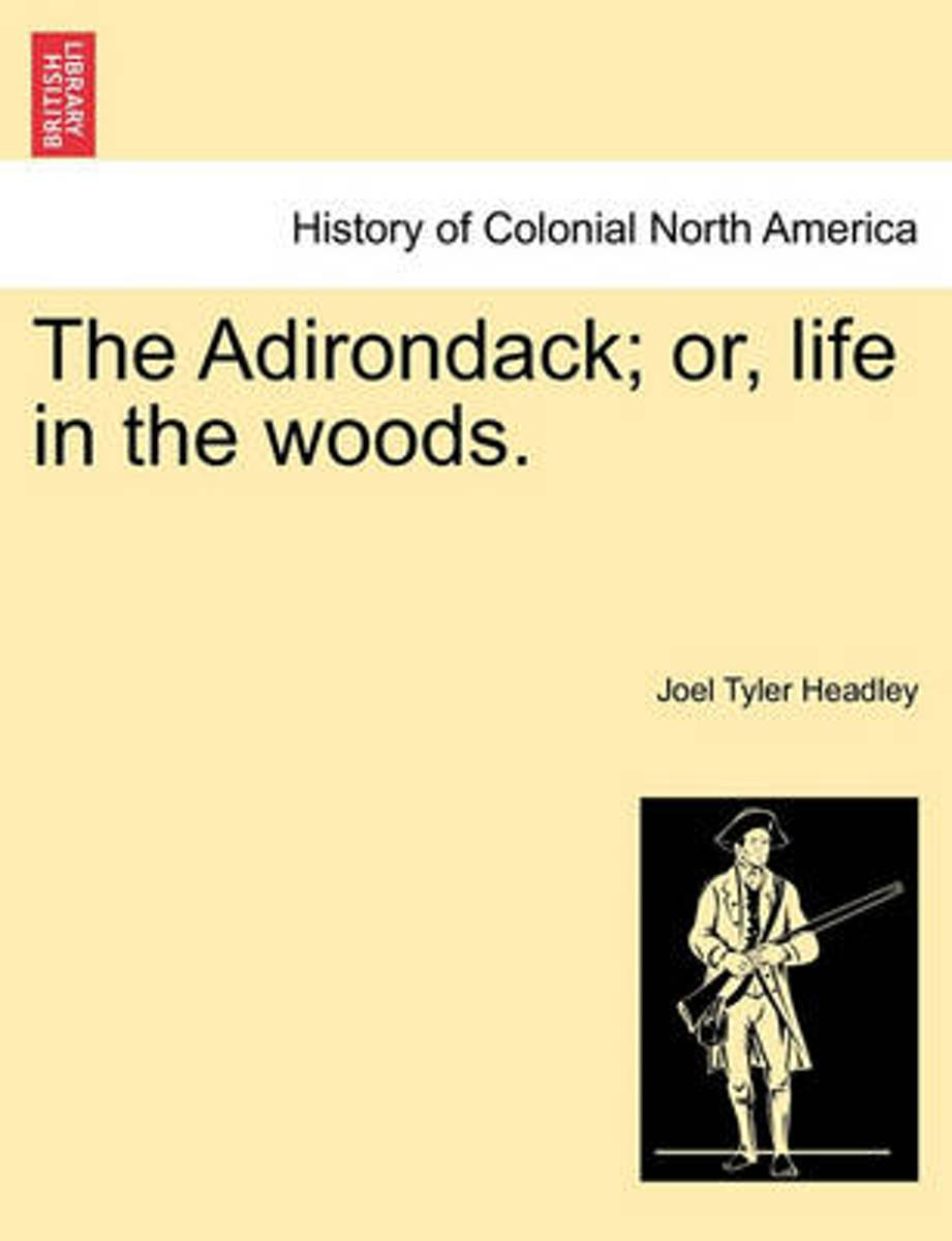 The Adirondack; Or, Life in the Woods.