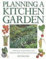 Planning A Kitchen Garden: A Practical Design Manual For Growing Fruits, Herbs And Vegetables