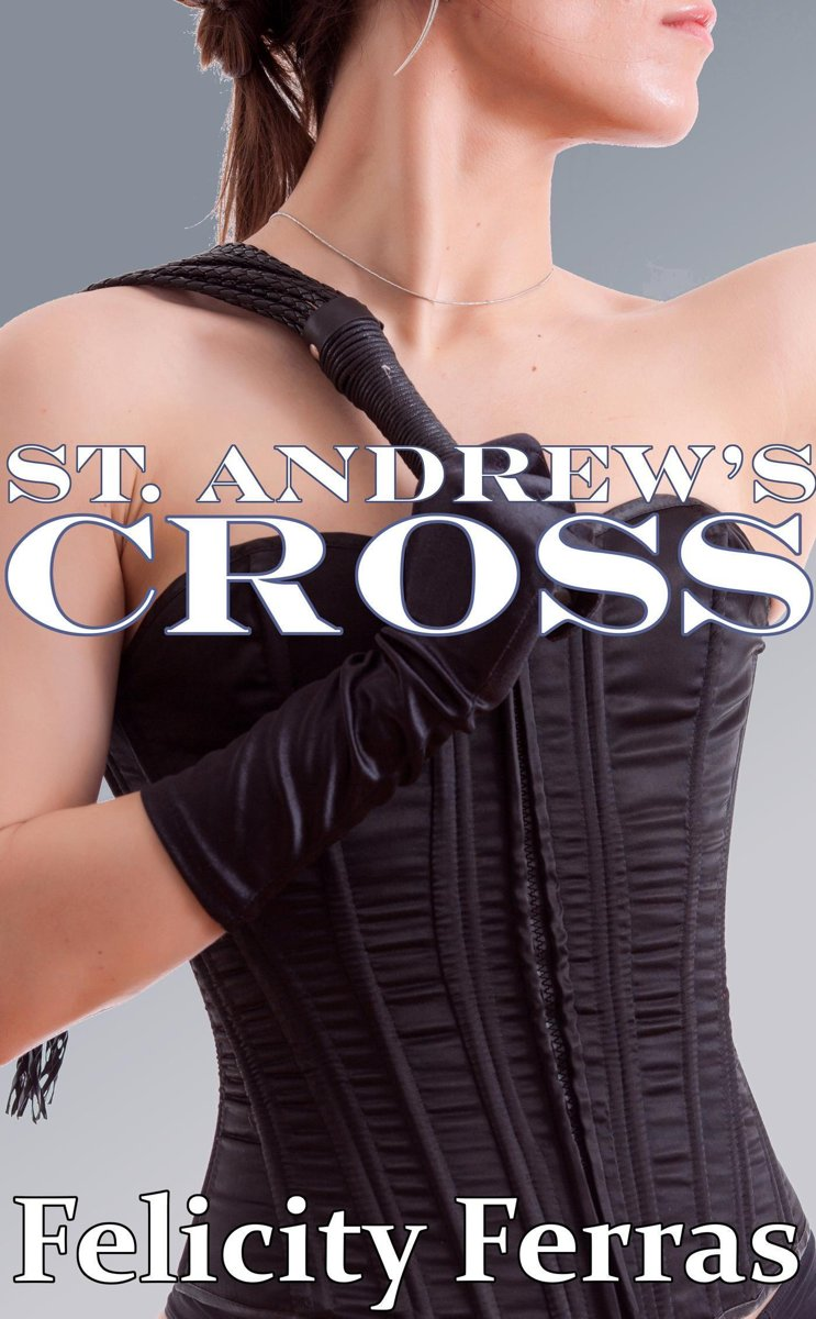The St. Andrew's Cross (A Femdom Romance)