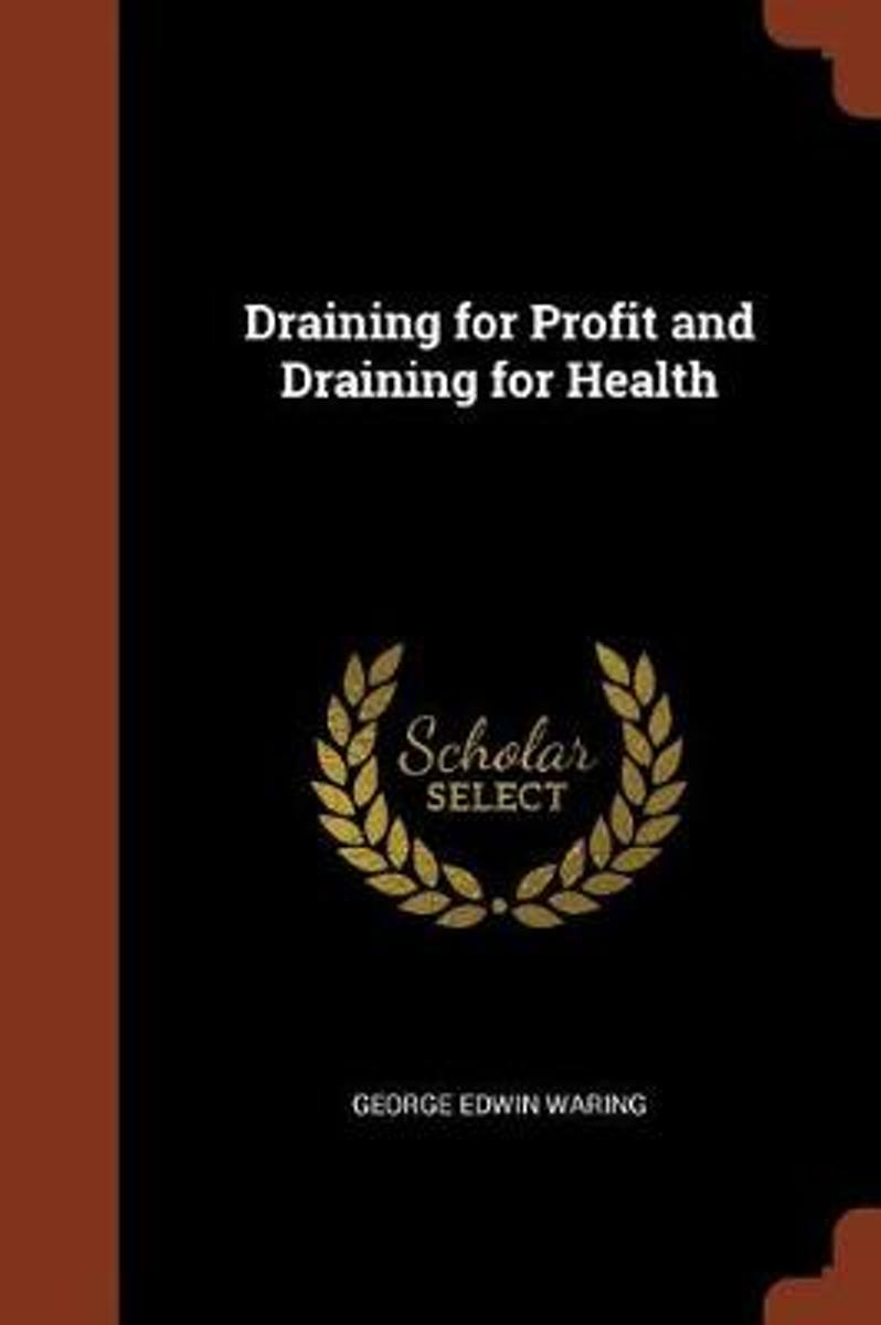 Draining for Profit and Draining for Health