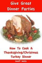 How to Cook a Thanksgiving/Christmas Turkey Dinner