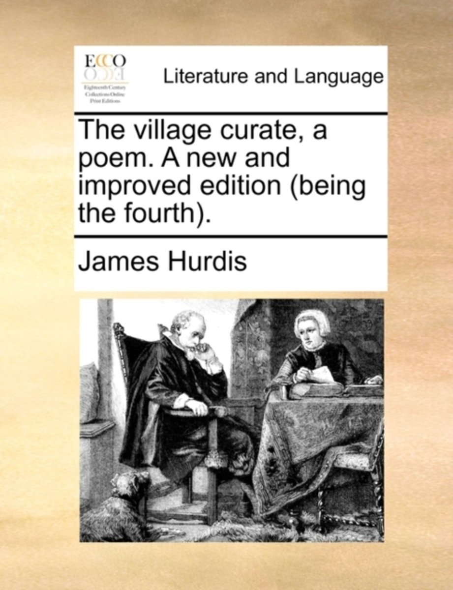 The Village Curate, a Poem. a New and Improved Edition (Being the Fourth)