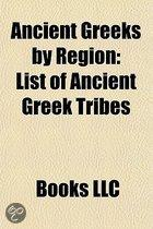 Ancient Greeks By Region: Ancient Acarnanians, Ancient Achaeans, Ancient Aetolians, Ancient Arcadians, Ancient Boeotians, Ancient Chalcidicians