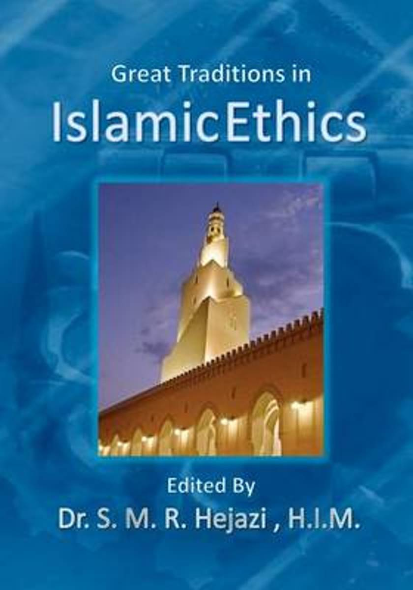 Great Traditions in Islamic Ethics