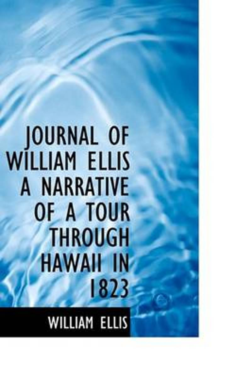 Journal of William Ellis a Narrative of a Tour Through Hawaii in 1823