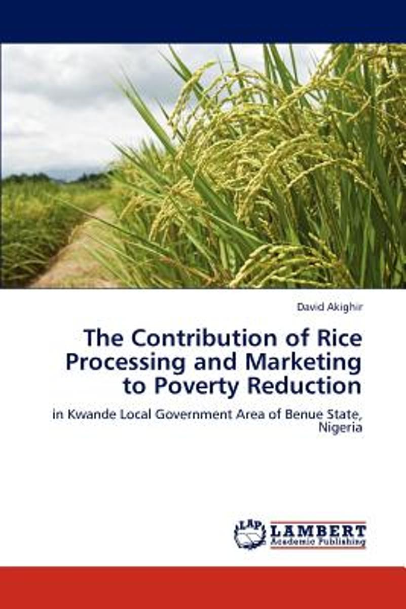 The Contribution of Rice Processing and Marketing to Poverty Reduction