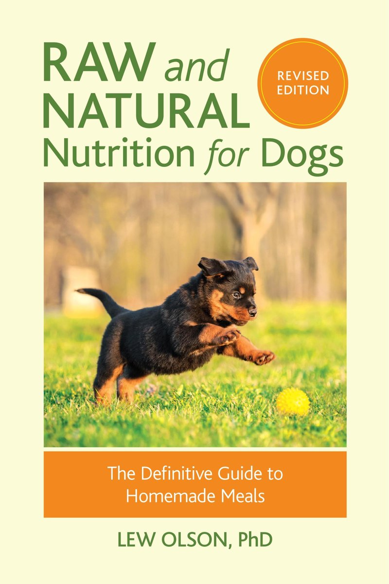 Raw and Natural Nutrition for Dogs, Revised Edition