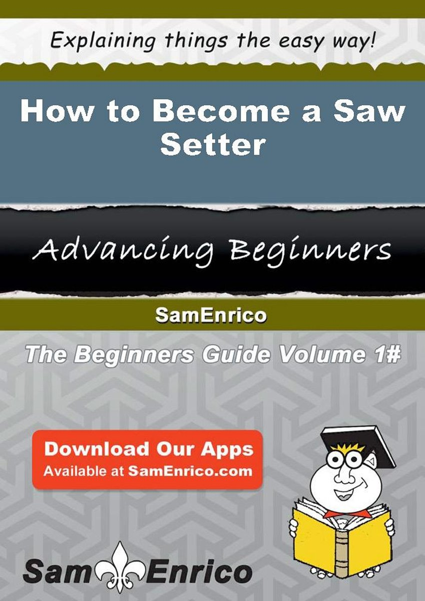 How to Become a Saw Setter