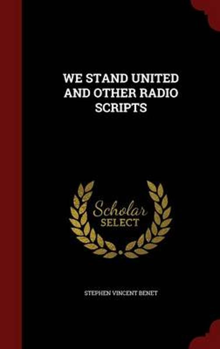 We Stand United and Other Radio Scripts