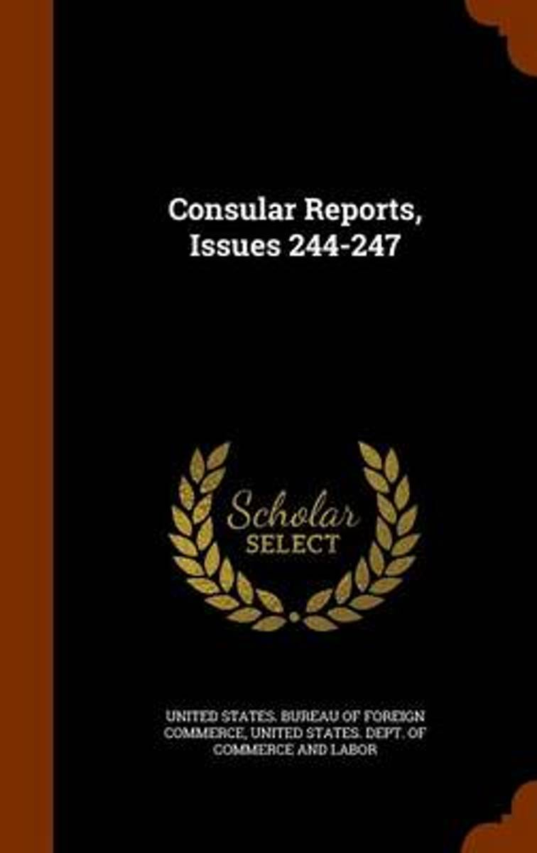 Consular Reports, Issues 244-247