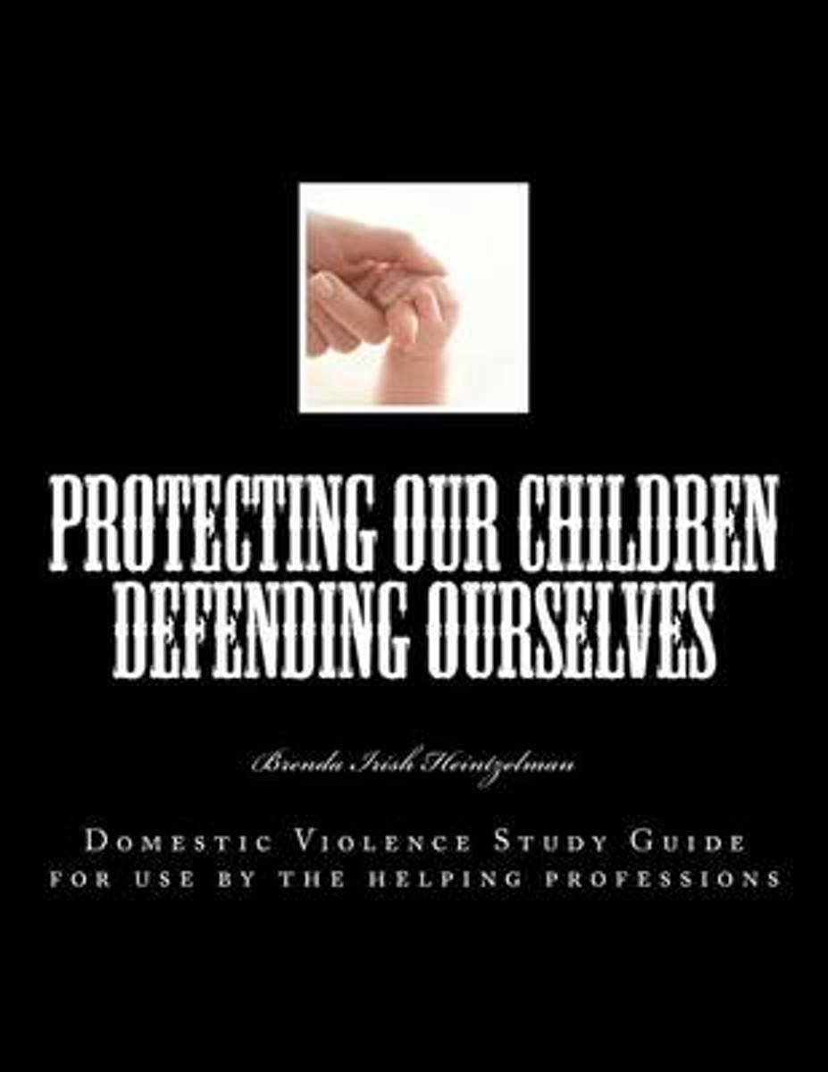 Protecting Our Children Defending Ourselves