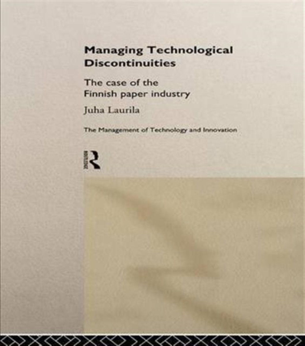 Managing Technological Discontinuities