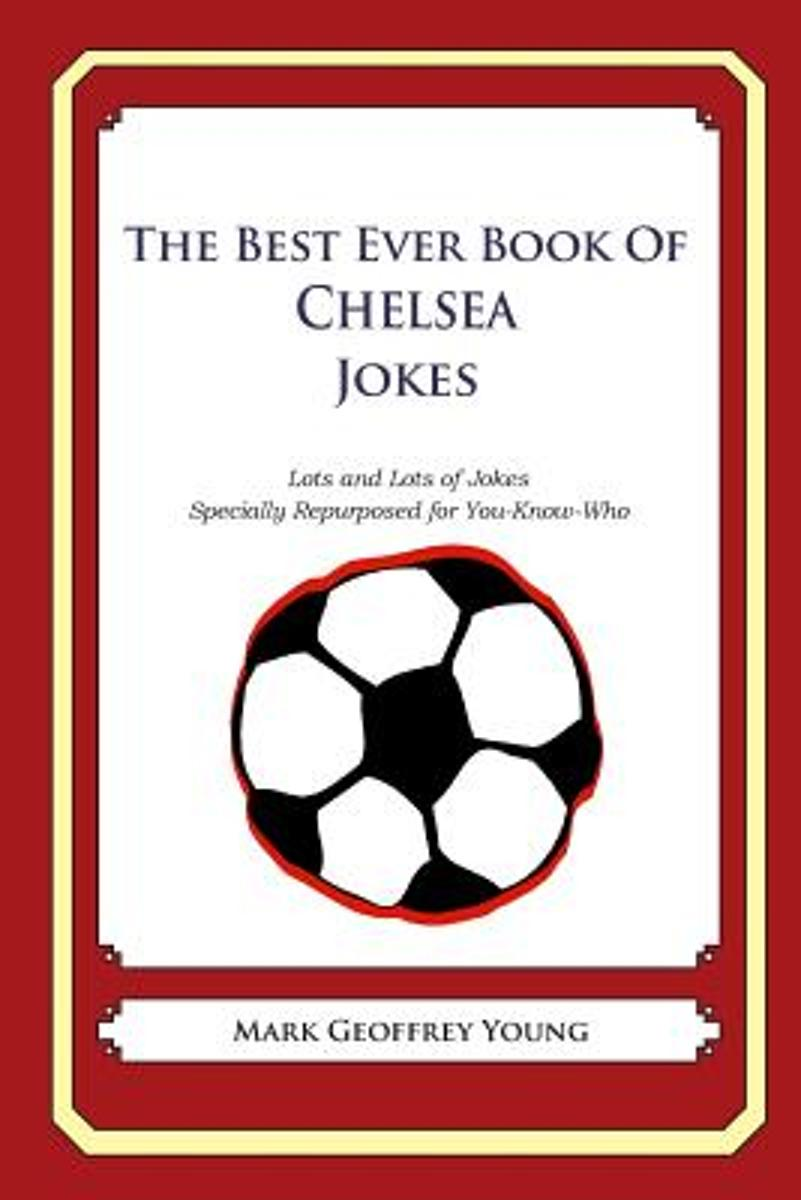 The Best Ever Book of Chelsea Jokes