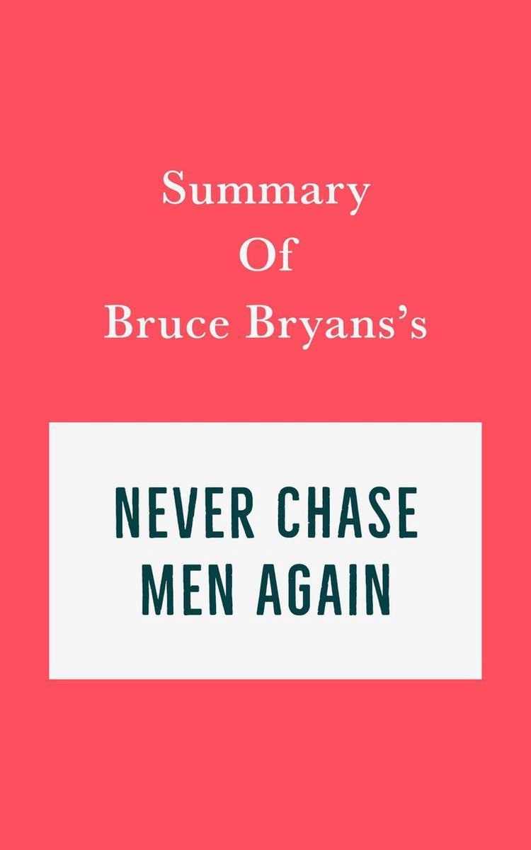 Summary of Bruce Bryans's Never Chase Men Again