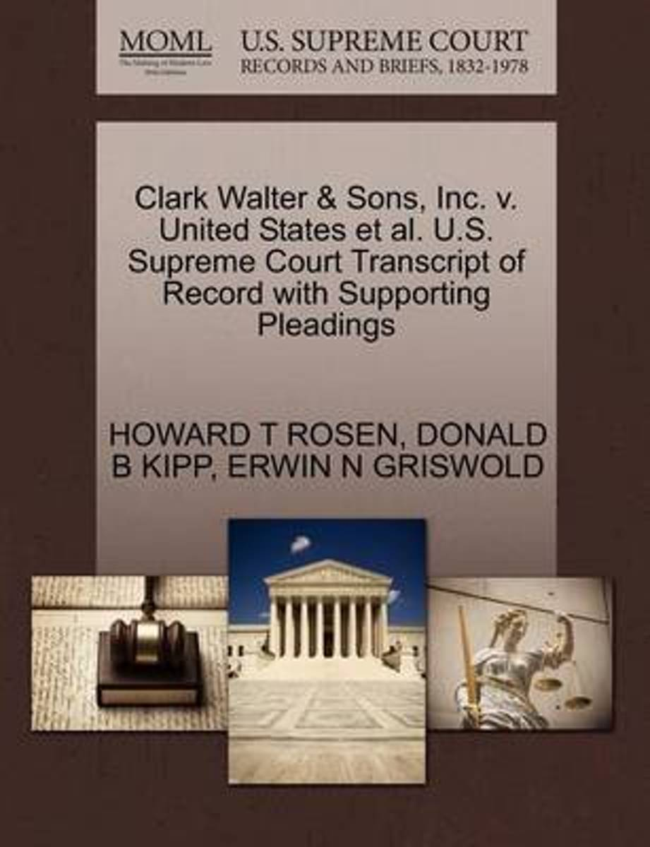 Clark Walter & Sons, Inc. V. United States et al. U.S. Supreme Court Transcript of Record with Supporting Pleadings