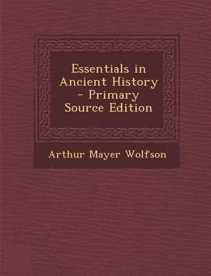 Essentials in Ancient History - Primary Source Edition