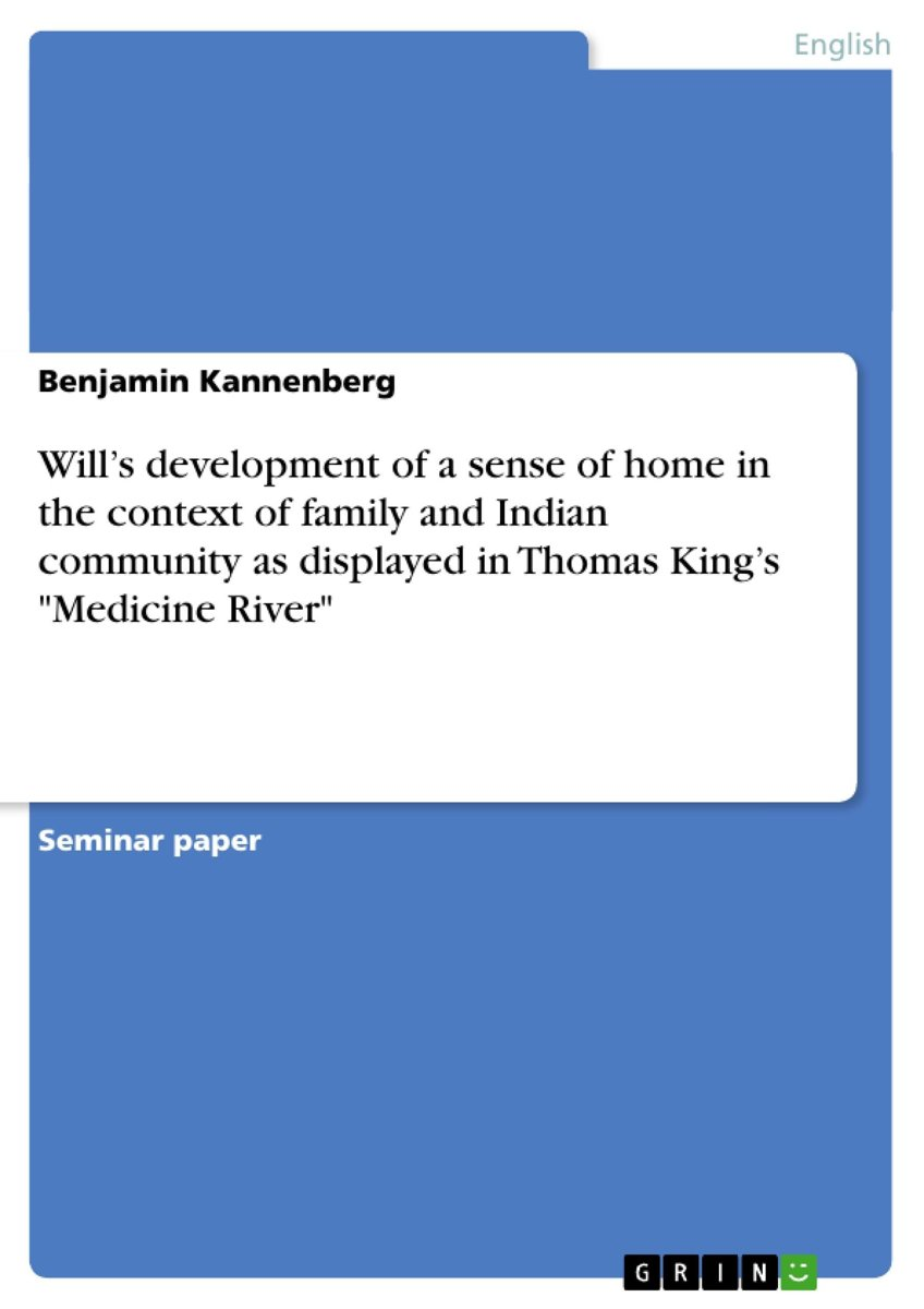 Will's development of a sense of home in the context of family and Indian community as displayed in Thomas King's 'Medicine River'