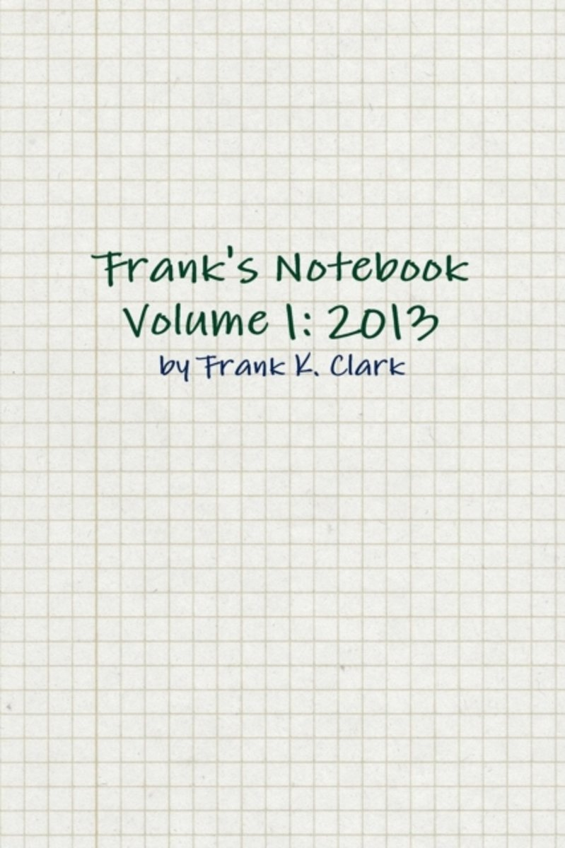 Frank's Notebook Volume 1