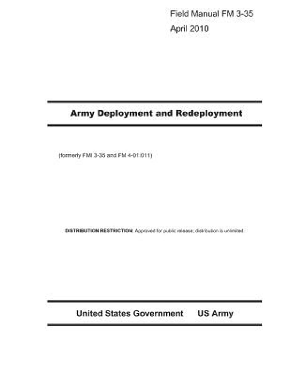 Field Manual FM 3-35 Army Deployment and Redeployment April 2010 (Formerly Fmi 3-35 and FM 4-01.011)