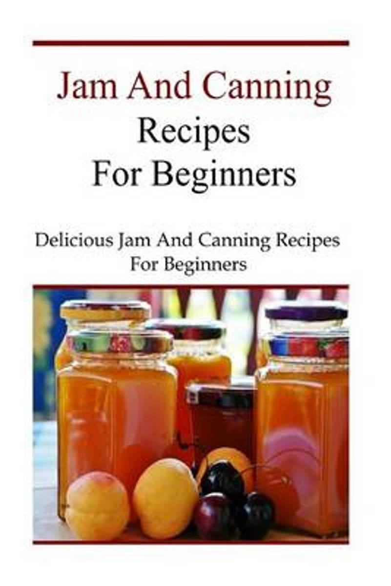 Jam and Canning Recipes for Beginners