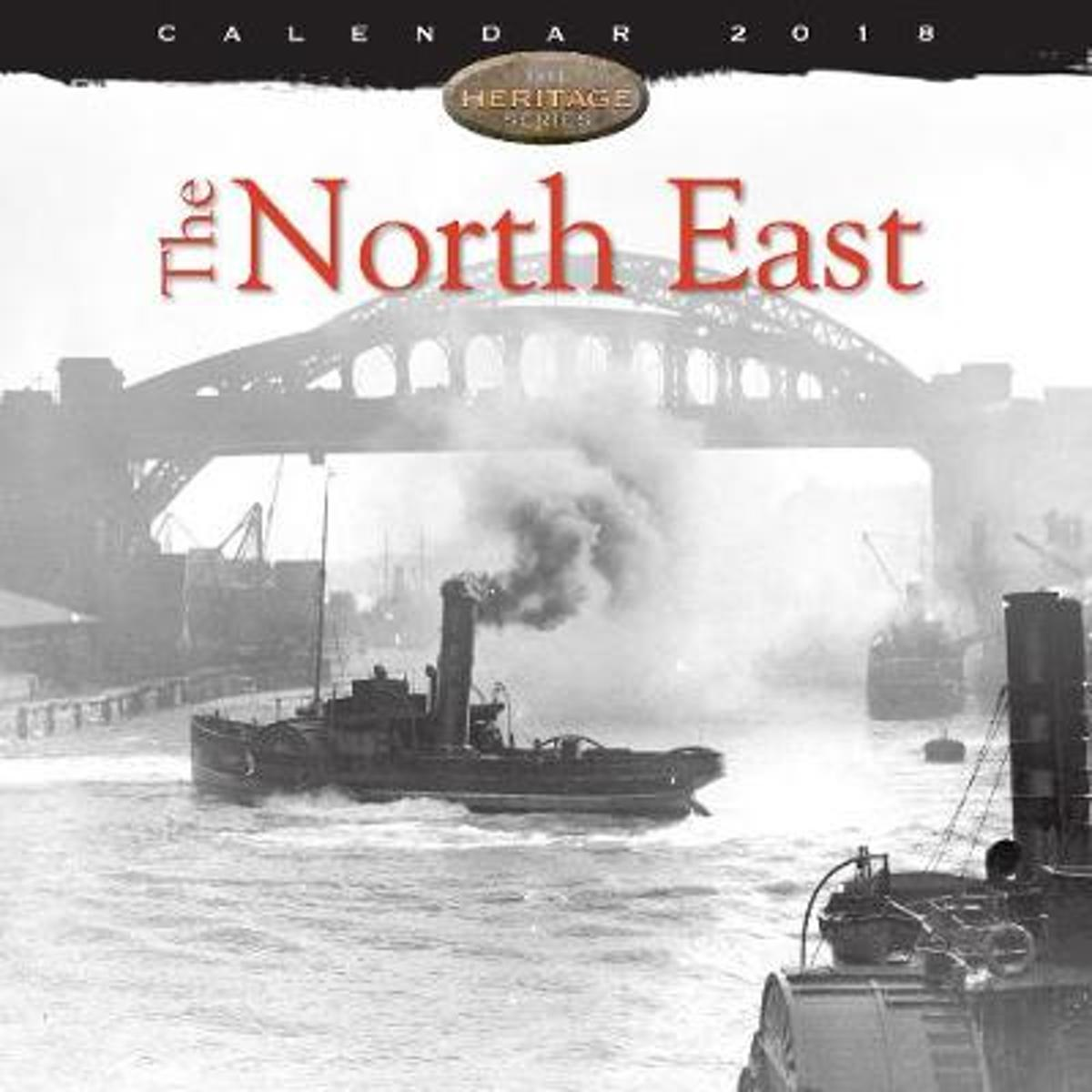 The North East Heritage Wall Calendar 2018 (Art Calendar)