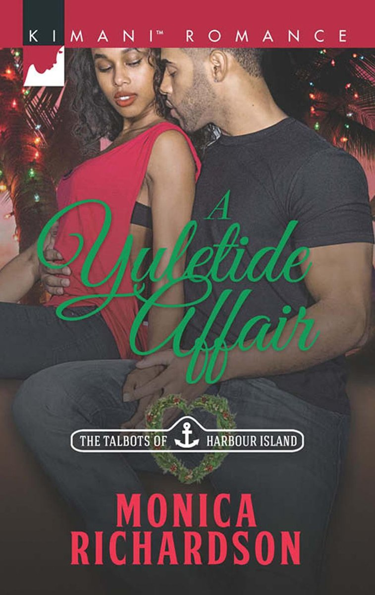 A Yuletide Affair (Mills & Boon Kimani) (The Talbots of Harbour Island, Book 2)