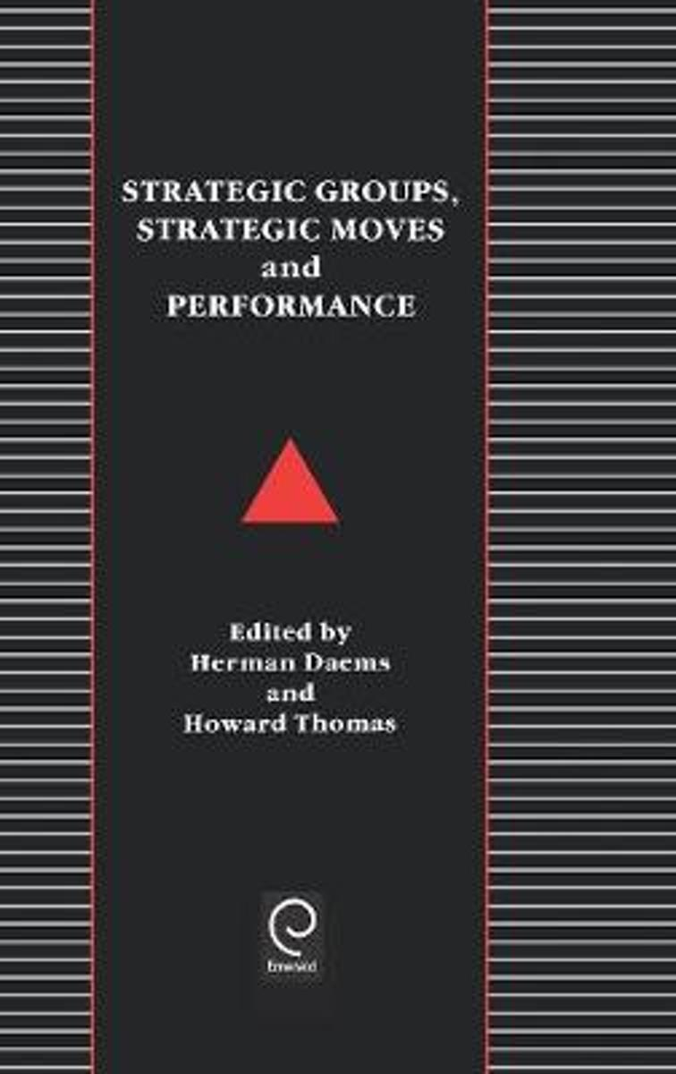 Strategic Groups, Strategic Moves and Performance