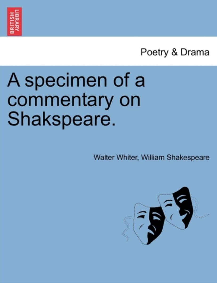 A Specimen of a Commentary on Shakspeare.