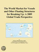 The World Market for Vessels and Other Floating Structures for Breaking Up