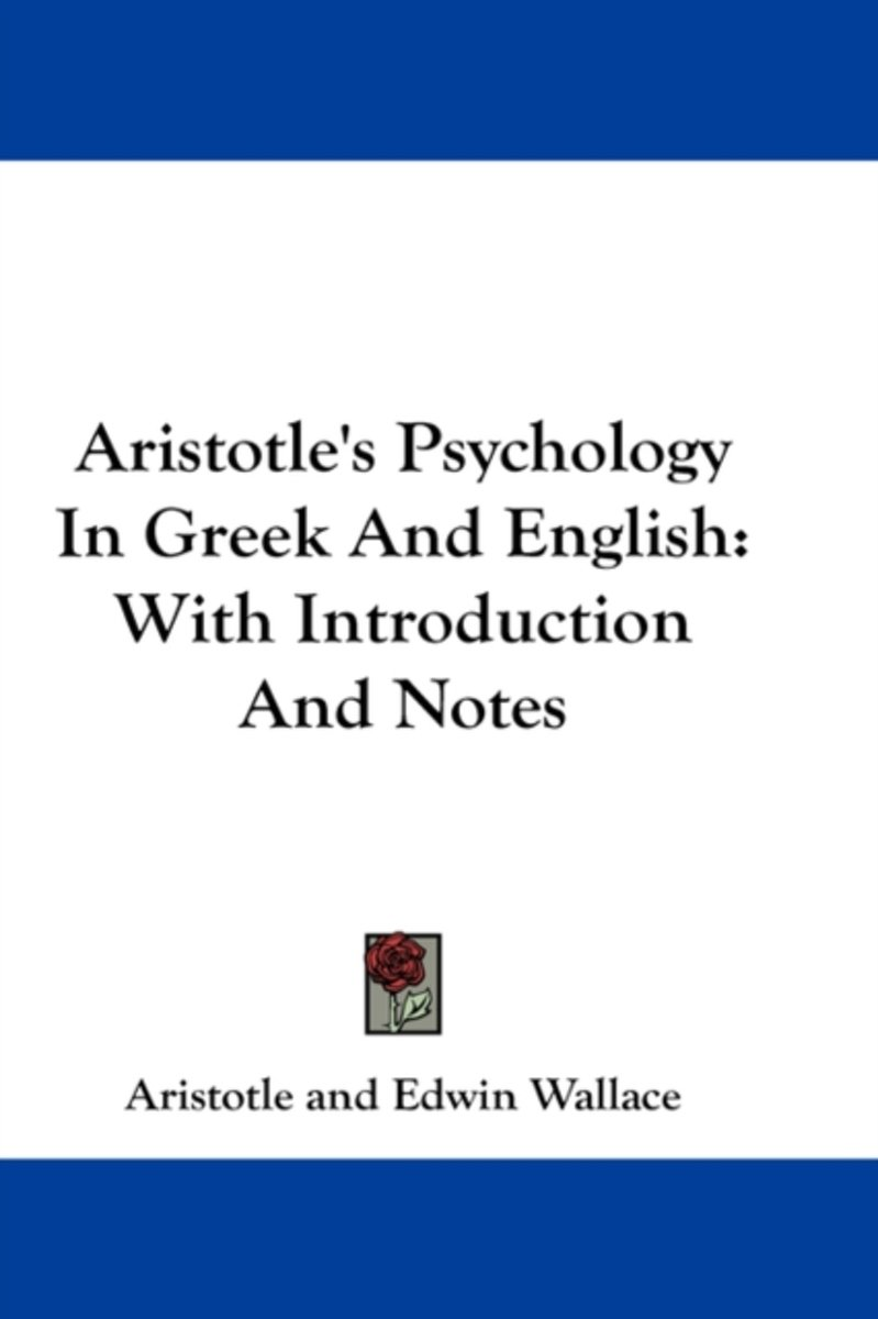 Aristotle's Psychology In Greek And Engl
