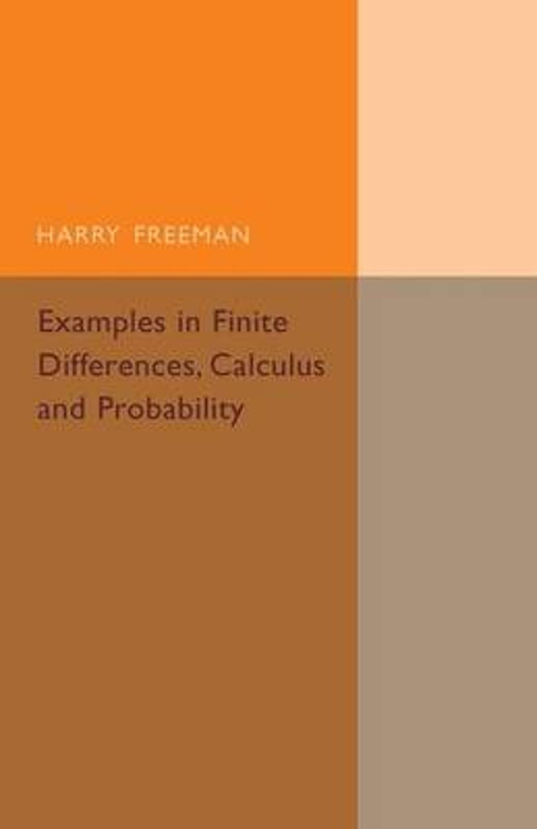 Examples in Finite Differences, Calculus and Probability
