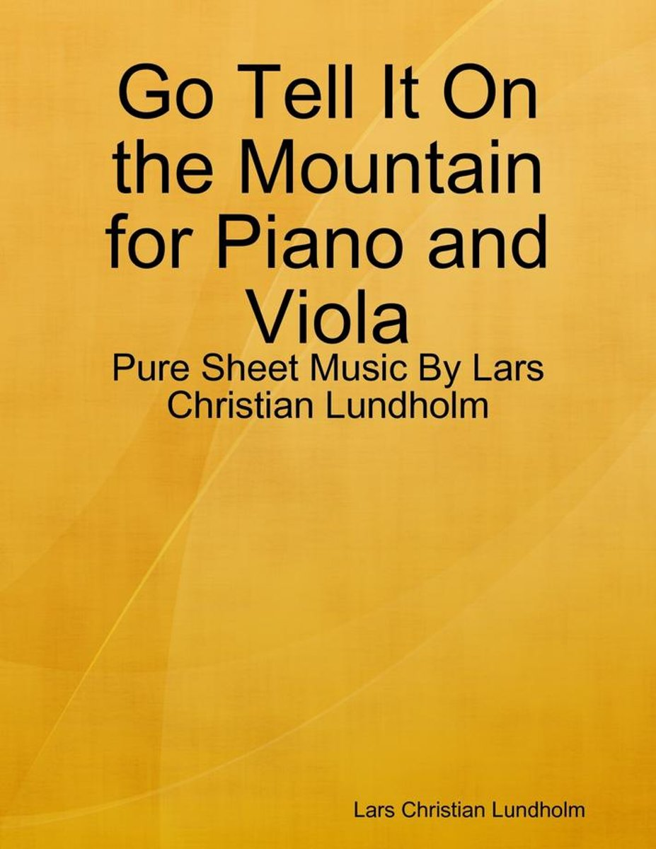 Go Tell It On the Mountain for Piano and Viola - Pure Sheet Music By Lars Christian Lundholm