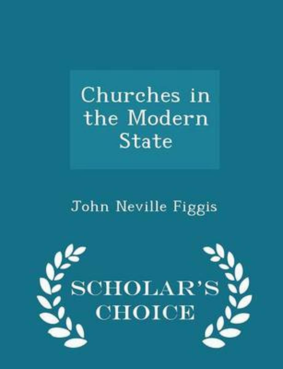 Churches in the Modern State - Scholar's Choice Edition