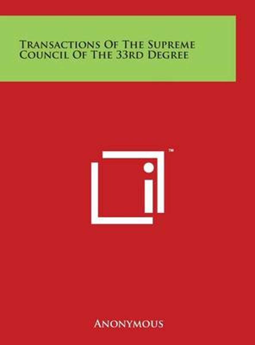 Transactions of the Supreme Council of the 33rd Degree