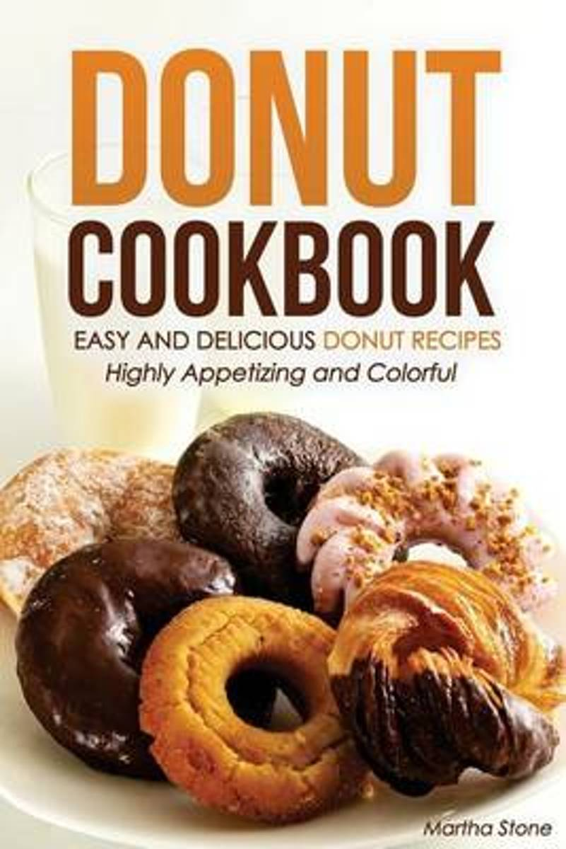 Donut Cookbook - Easy and Delicious Donut Recipes