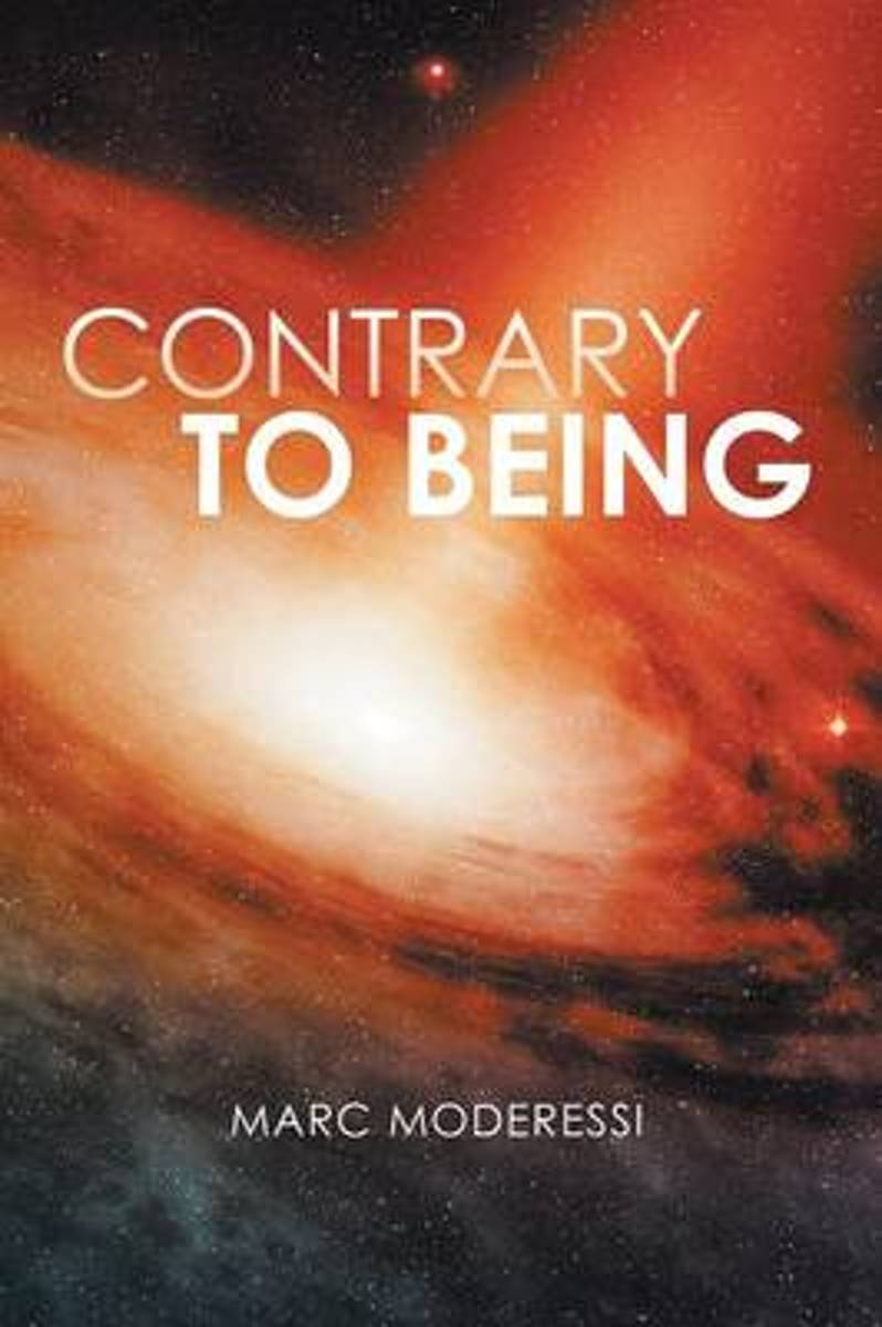 Contrary to Being
