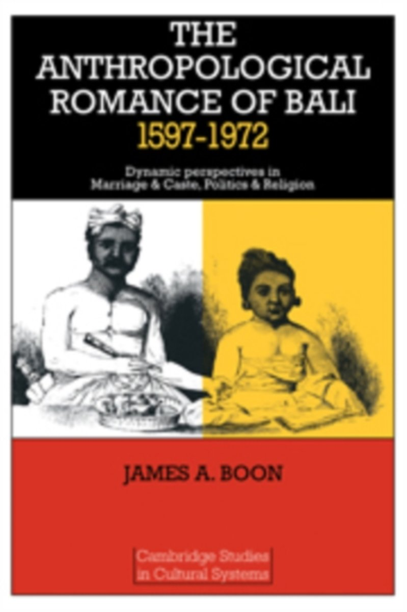 The Anthropological Romance of Bali 1597-1972