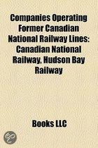 Companies Operating Former Canadian National Railway Lines: Canadian National Railway, Hudson Bay Railway