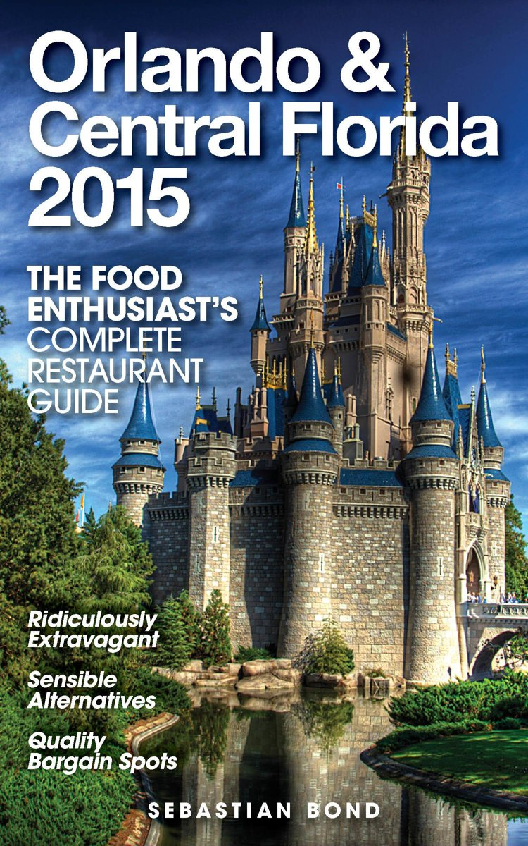 Orlando & Central Florida - 2015 (The Food Enthusiast's Complete Restaurant Guide)