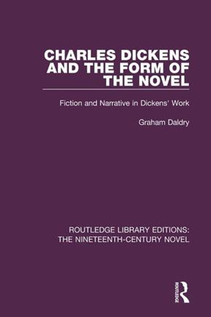 Charles Dickens and the Form of the Novel